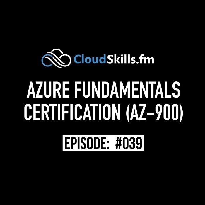 039: Azure Fundamentals Certification (AZ-900