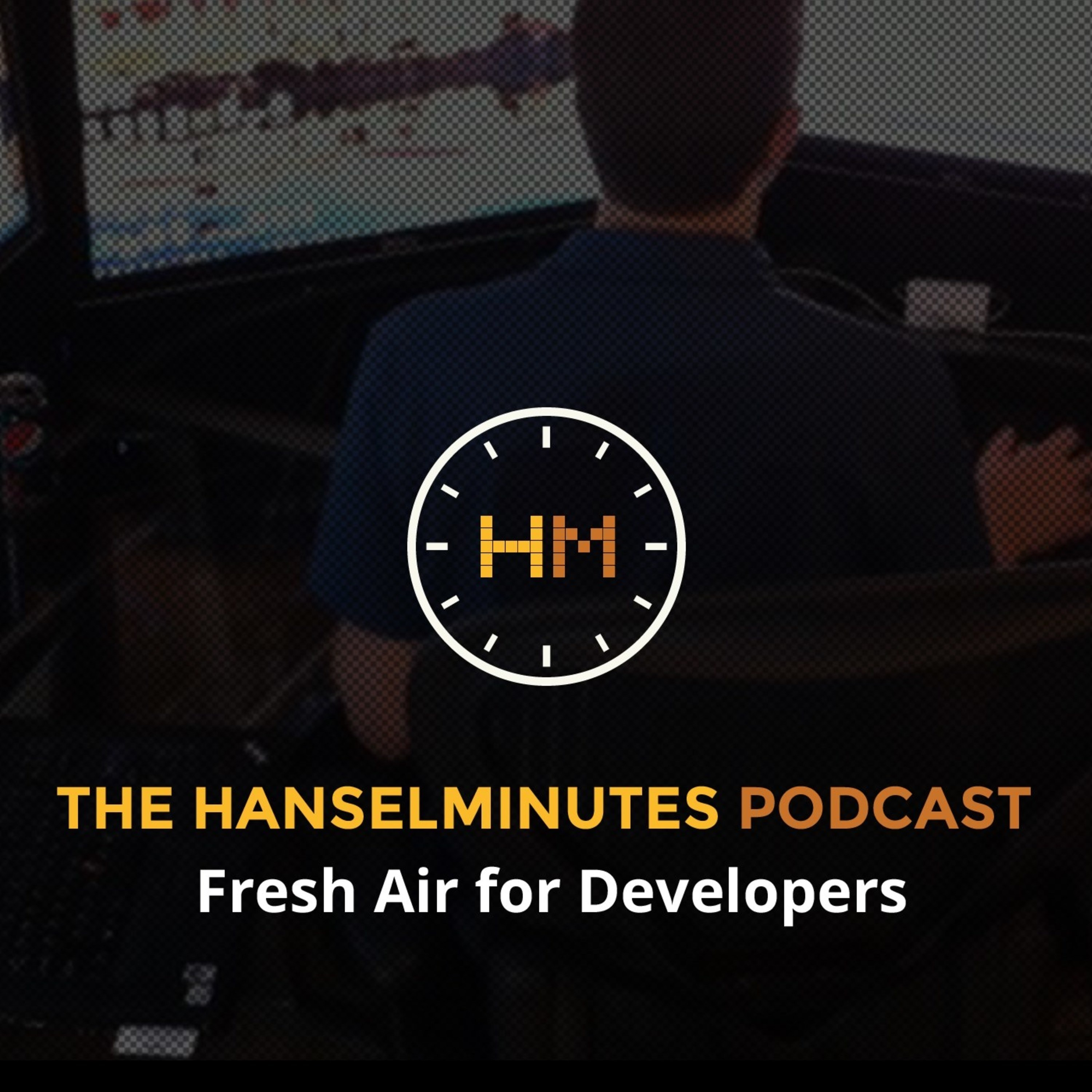 Hanselminutes - Fresh Talk and Tech for Developers