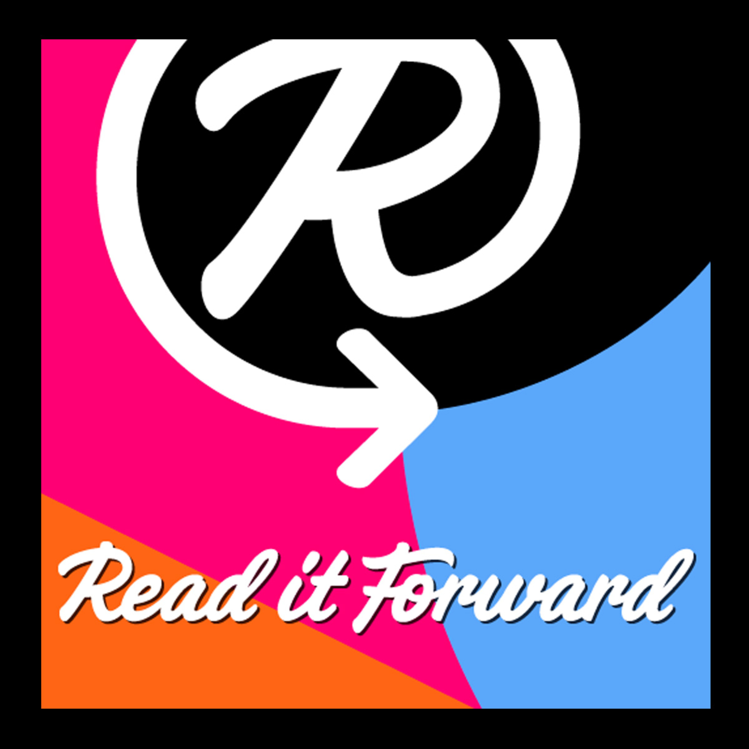 Announcing the New and Improved Read it Forward Podcast
