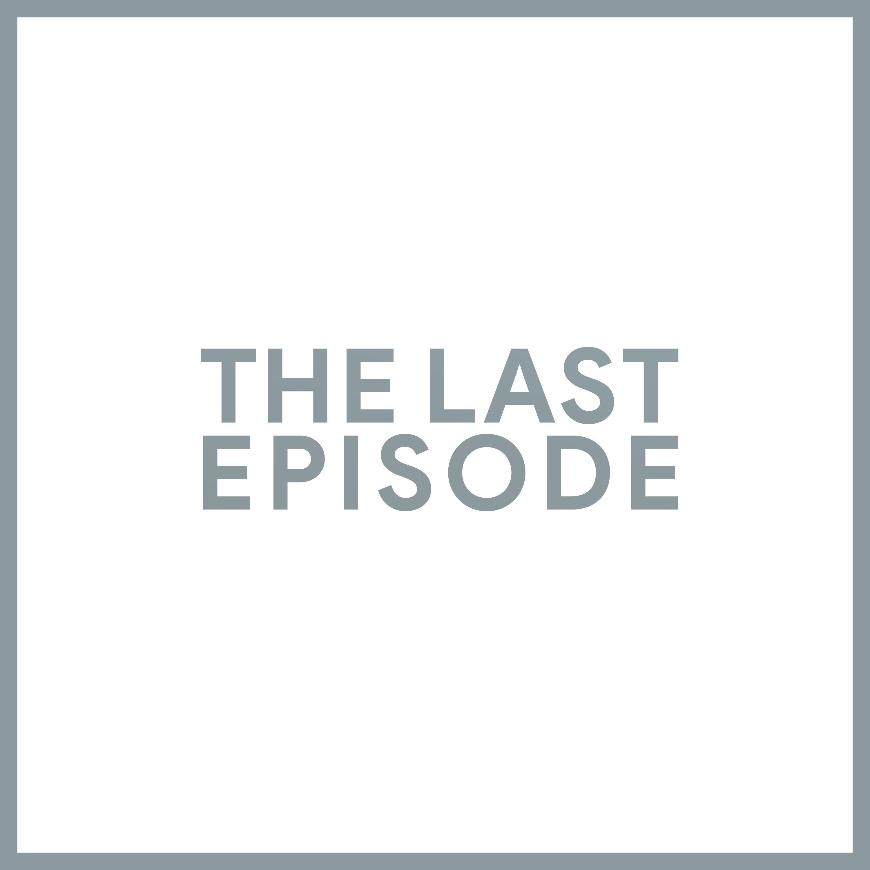 The Last Episode