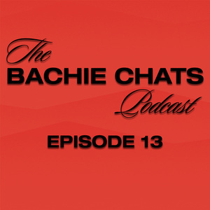 The Bachie Chats Podcast Episode 13 Ok Leave Take Care Be Ok