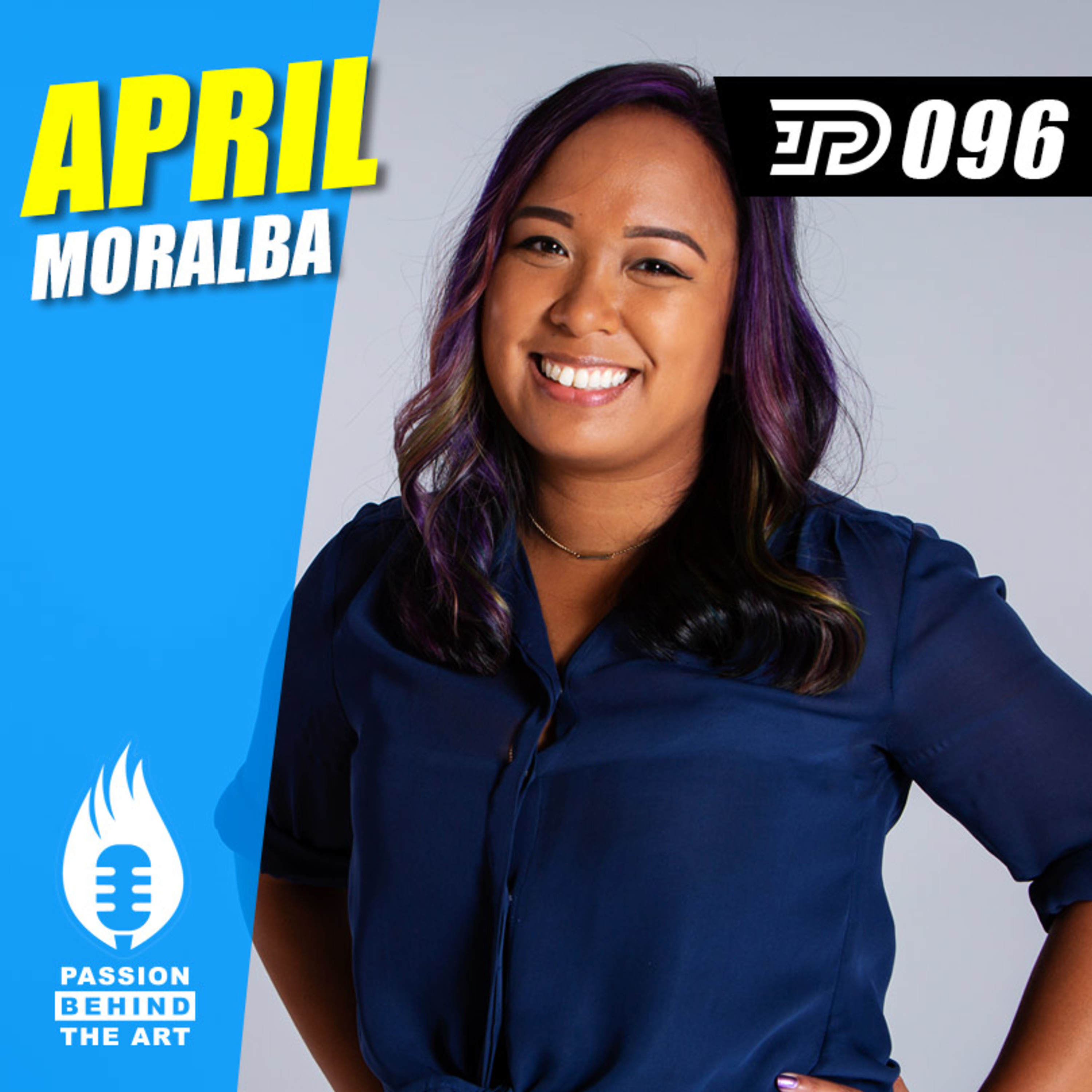 April Moralba - Show Up Every Day! | Passion Behind The Art 096