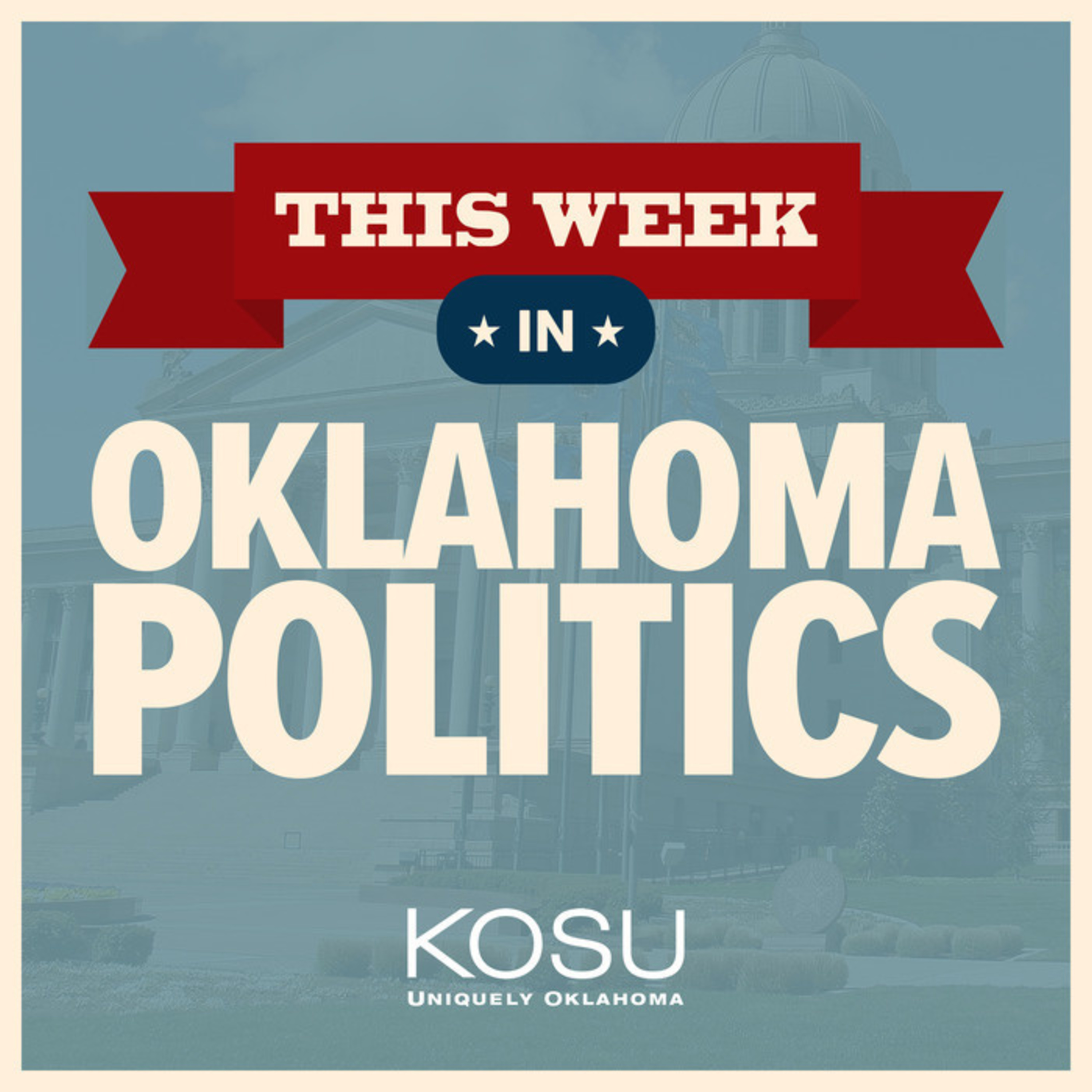This Week in Oklahoma Politics   Listen Free on Castbox