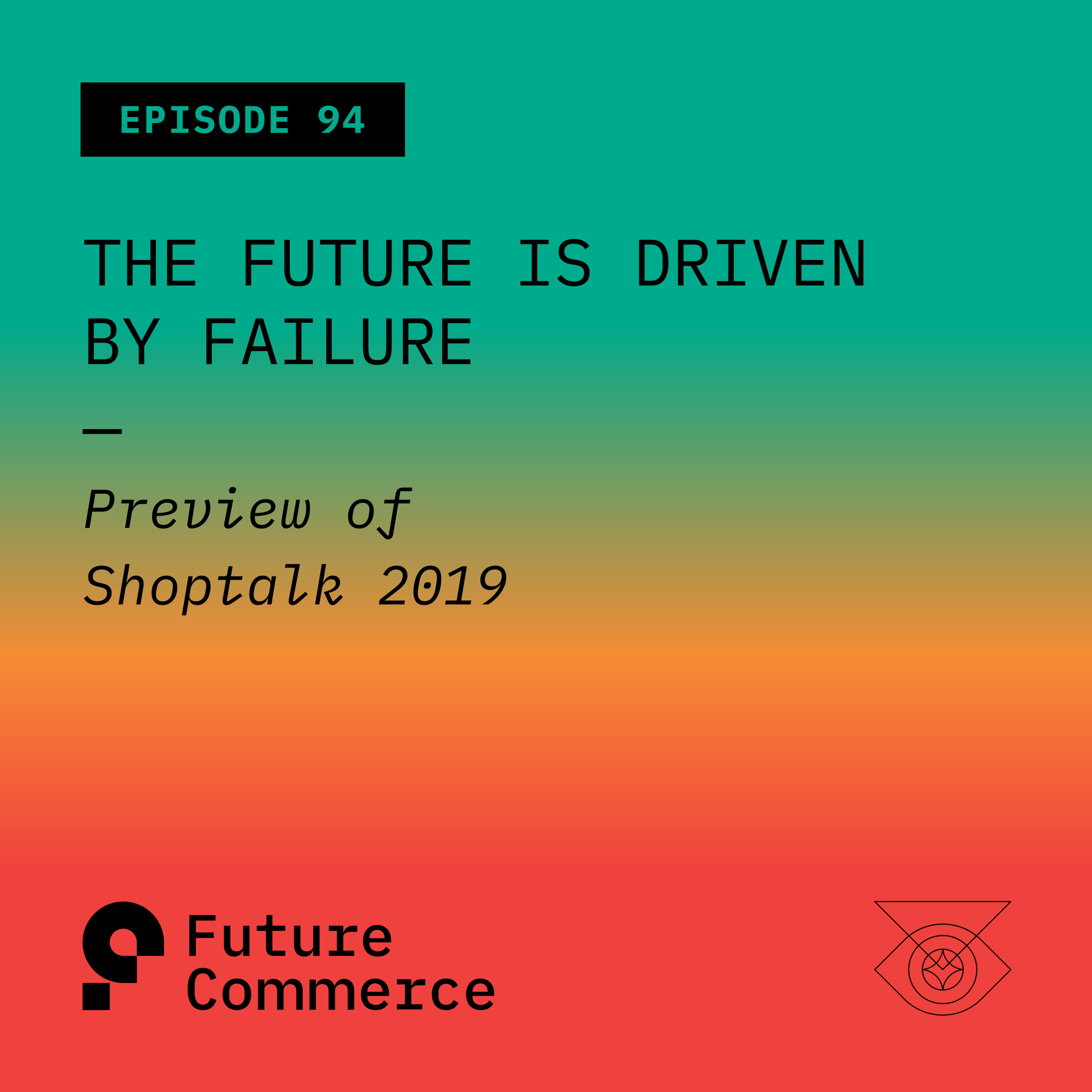 The Future is Driven by Failure