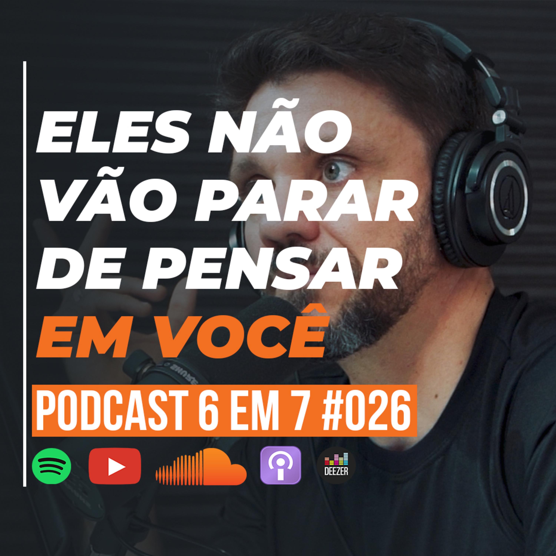 Gatilho da antecipação: Como permanecer na mente da sua audiência | Podcast 6 em 7 #26