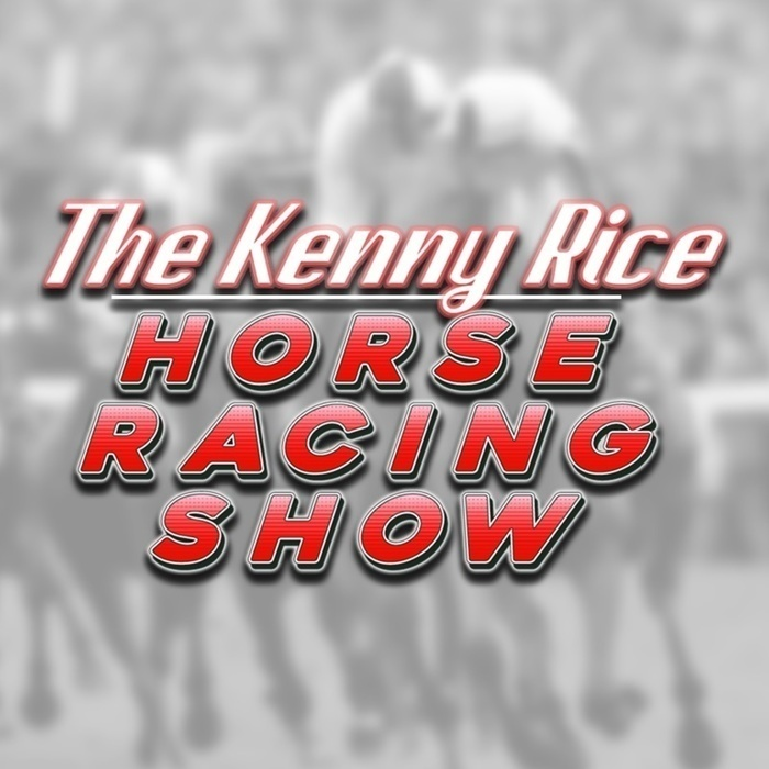 The Kenny Rice Horse Racing Show Episode 39 The Kenny
