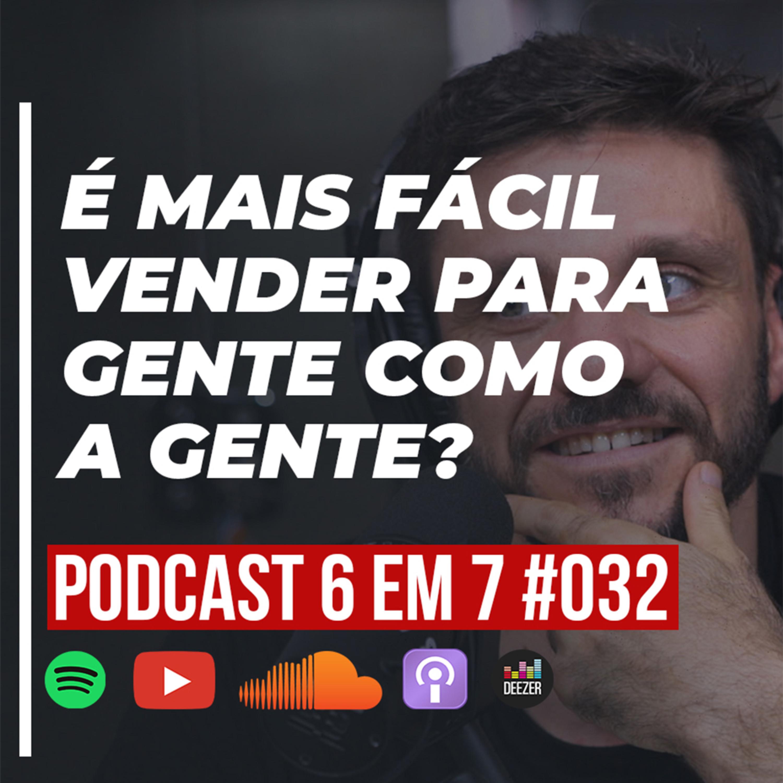 Similaridade: como converter mais, independente da sua oferta | Podcast 6 em 7 #032