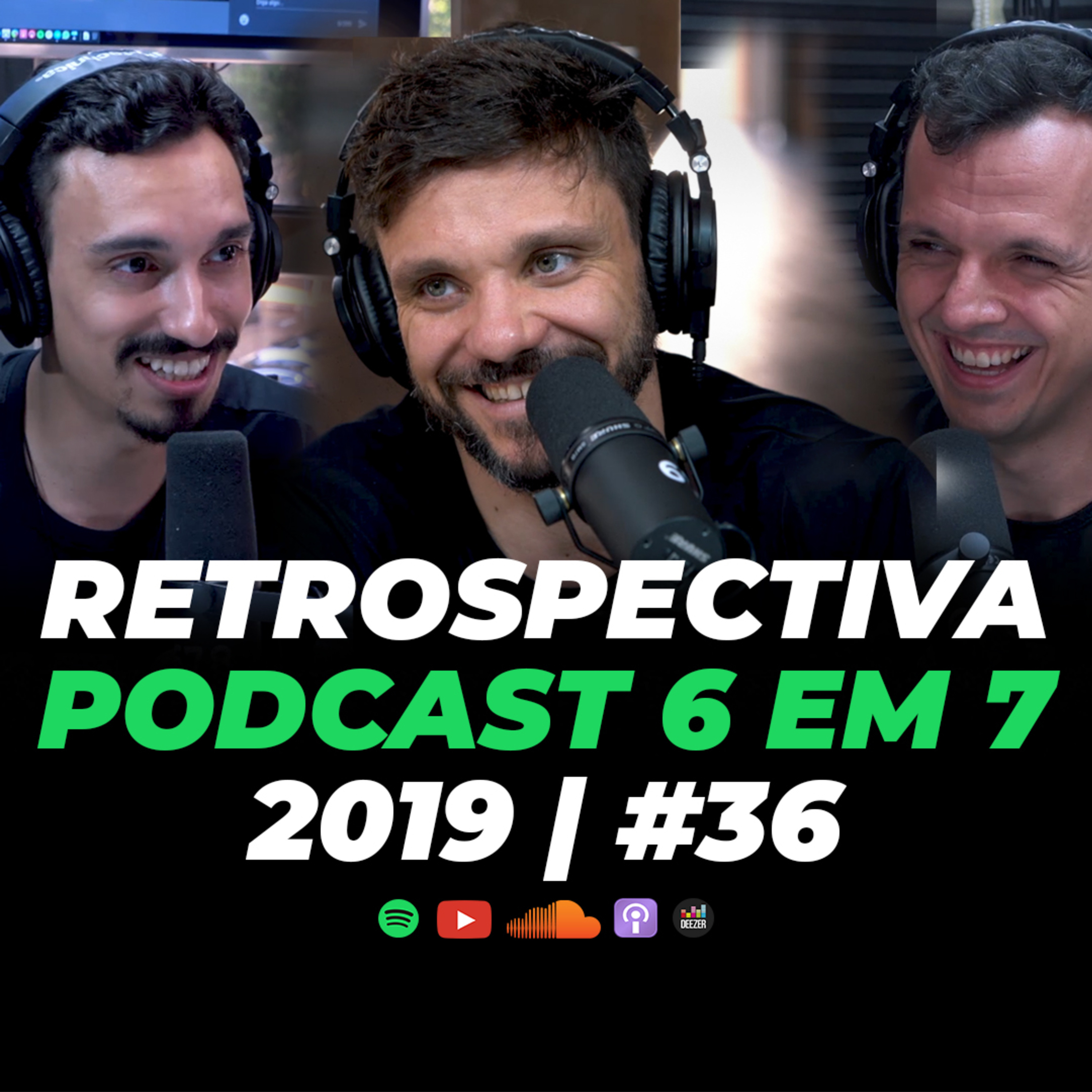 Retrospectiva do Podcast 6 em 7 | Podcast 6 em 7 #36
