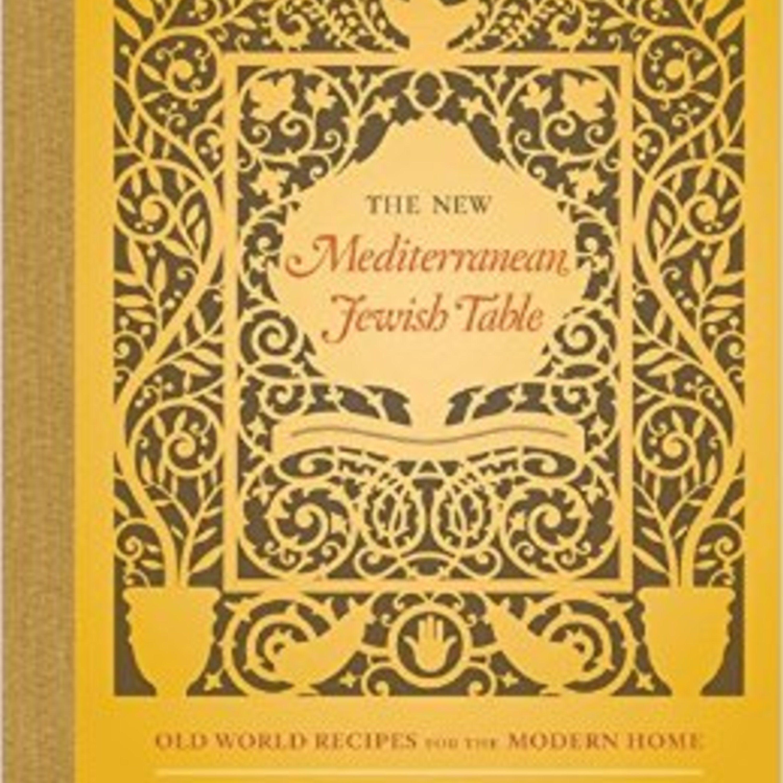 Episode 232: Modernizing Old World Mediterranean Jewish Recipes