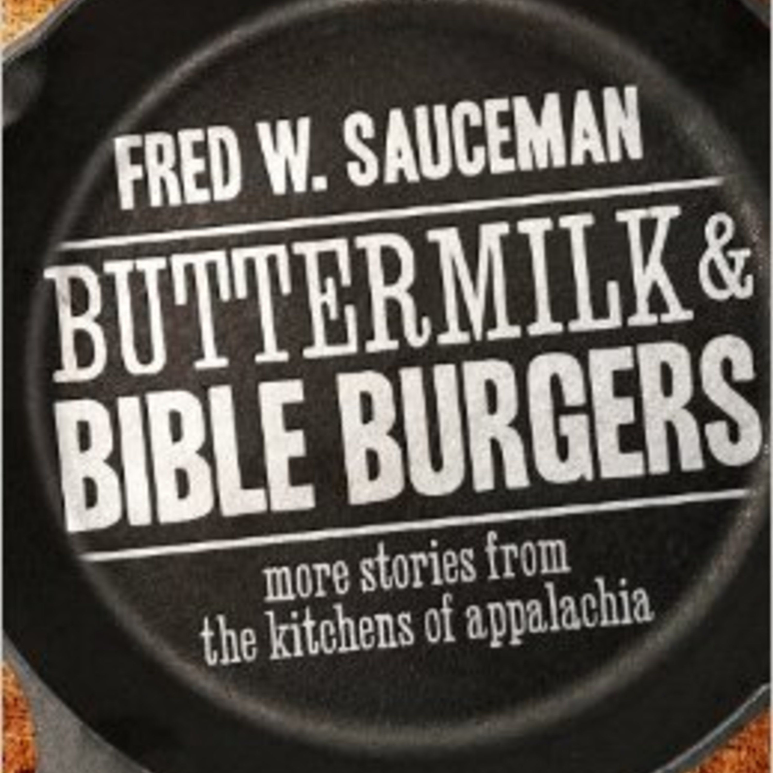 Episode 235: Foodways and Cooking of Appalachia