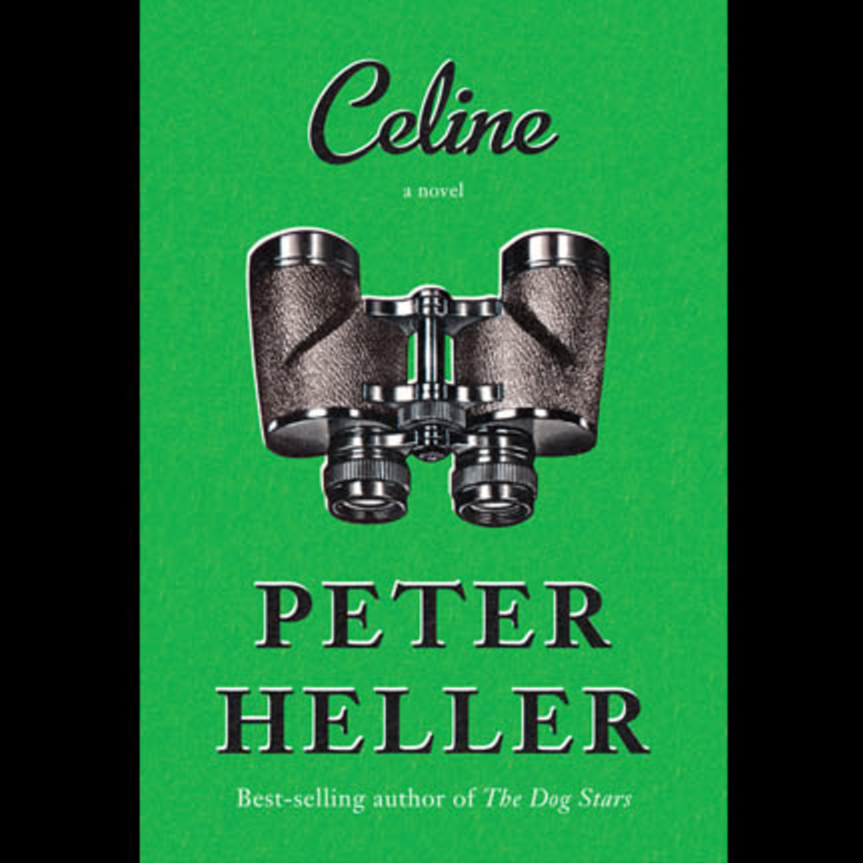 Celine by Peter Heller