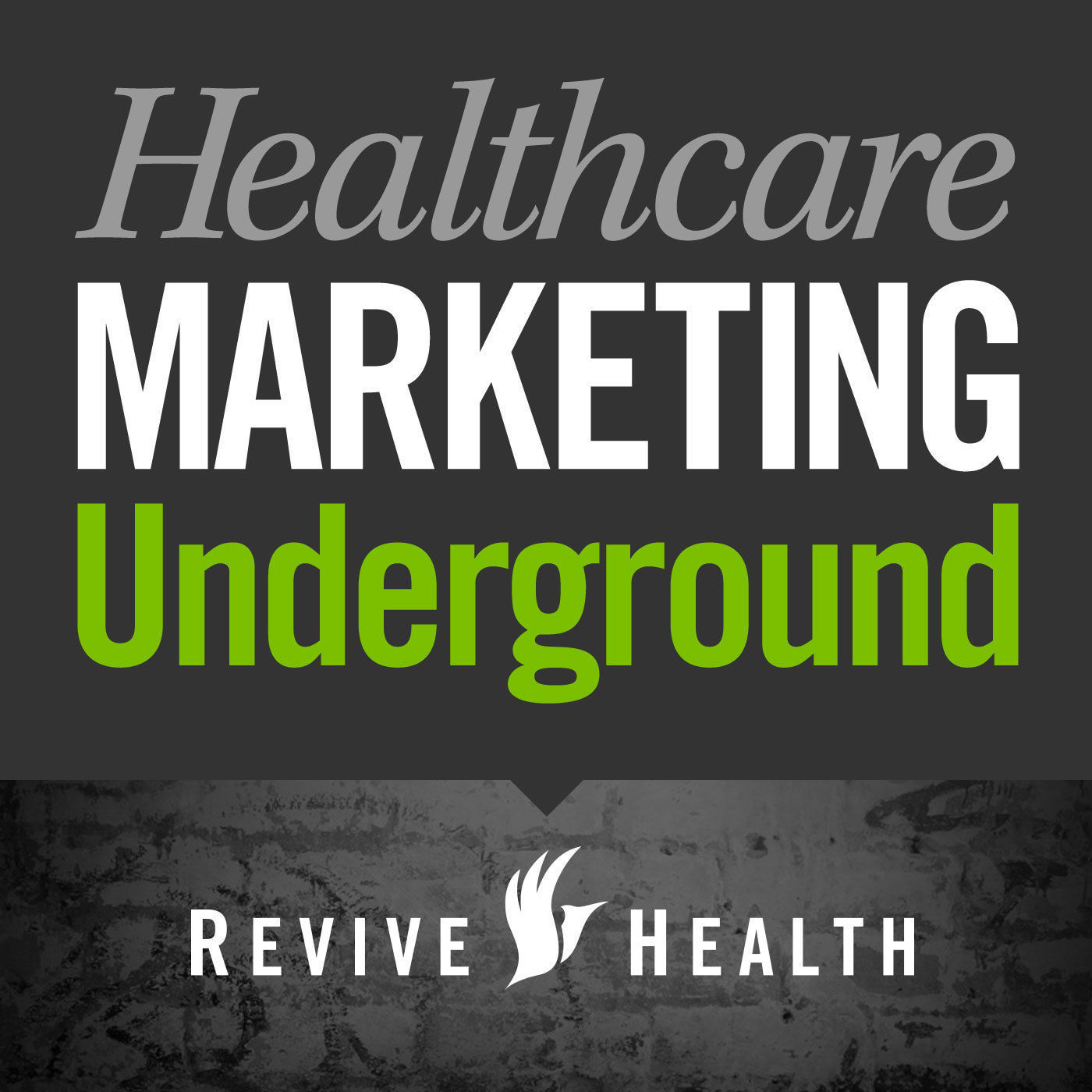 Healthcare Marketing Underground