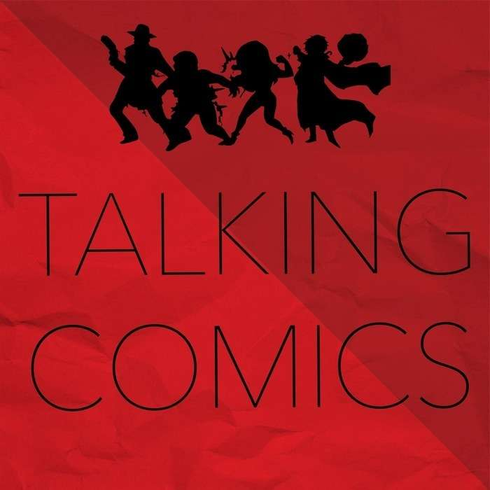Comic Book Podcast | Talking Comics