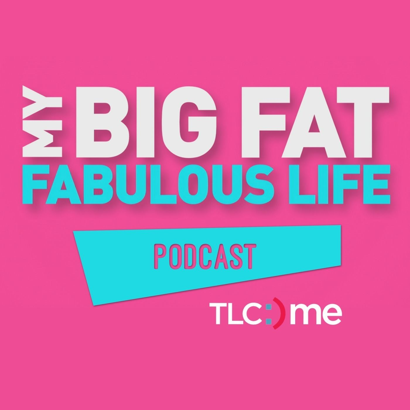 My Big Fat Fabulous Life Podcast