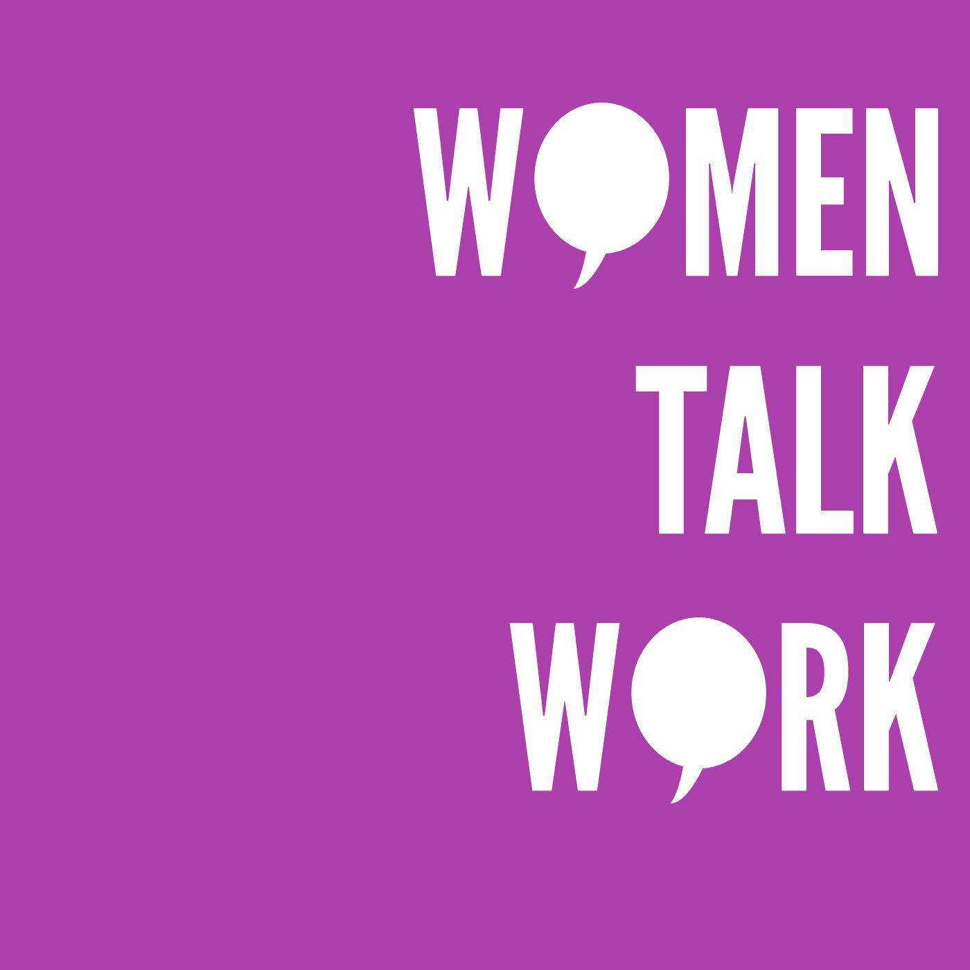 Women Talk Work