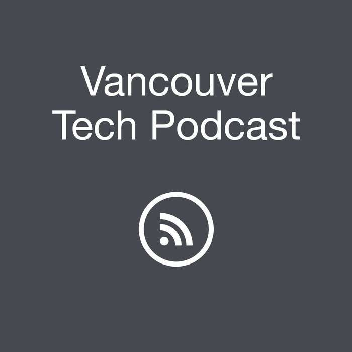 Vancouver Tech Podcast