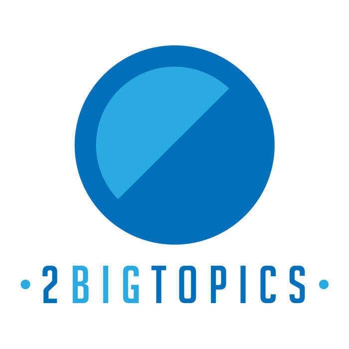 2 Big Topics
