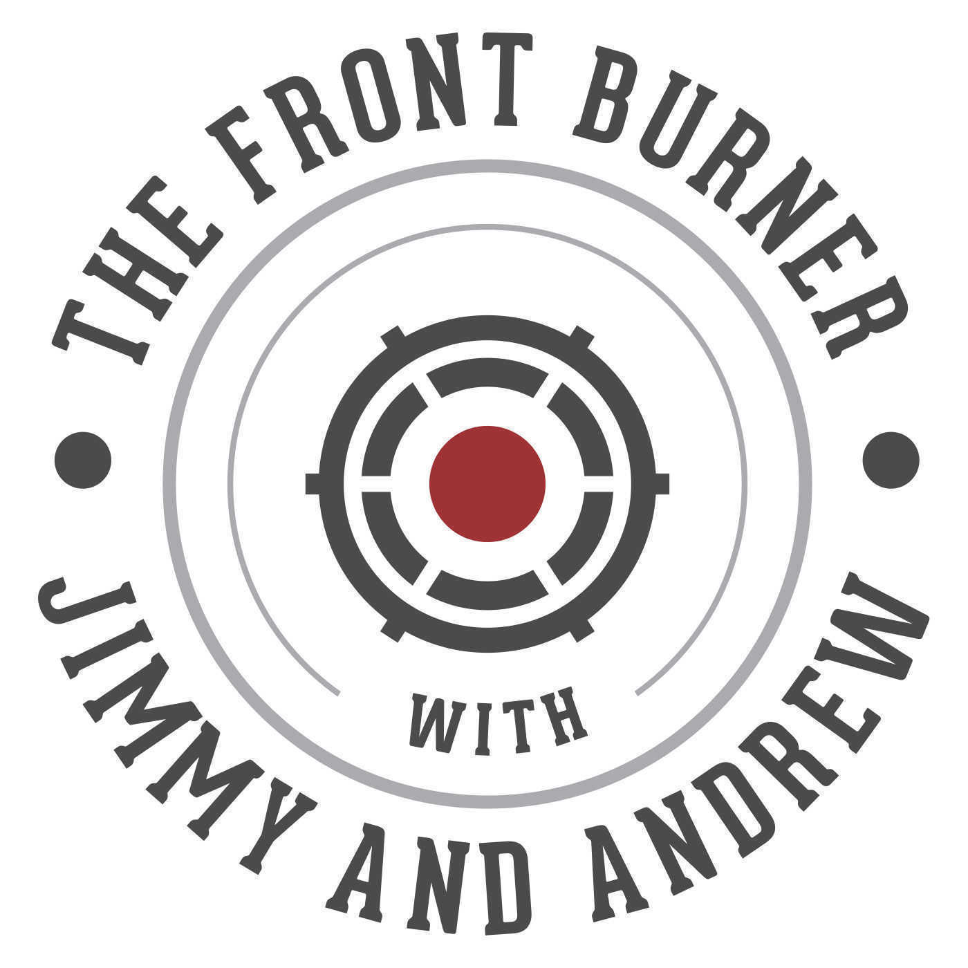 The Front Burner with Jimmy & Andrew