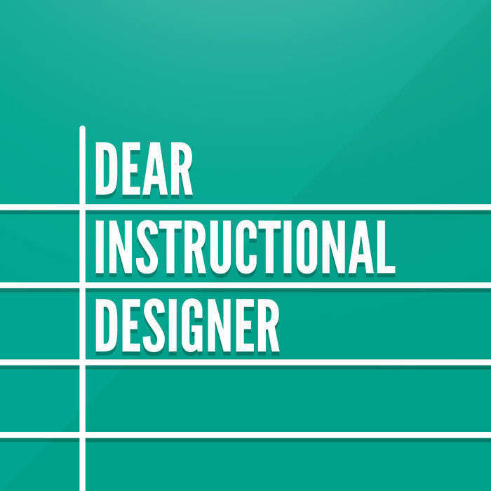 Dear Instructional Designer