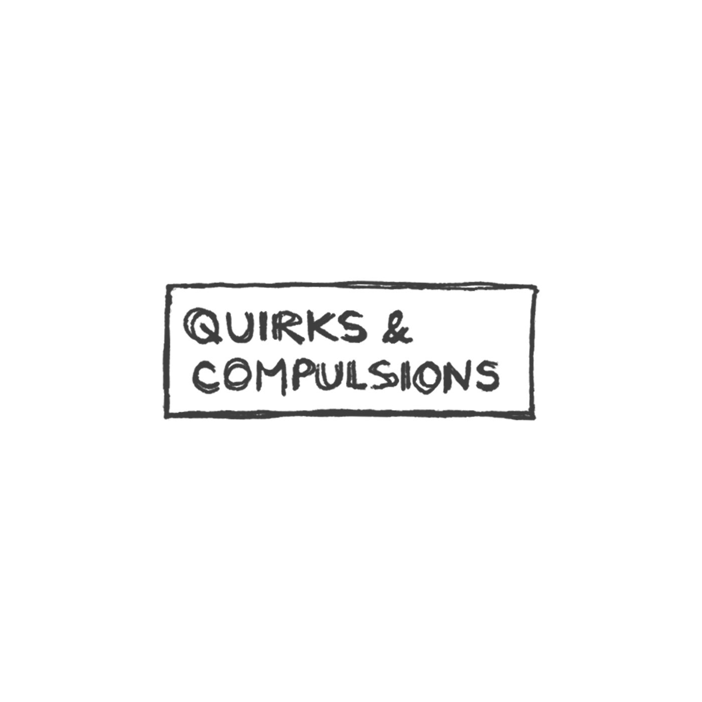 Quirks & Compulsions