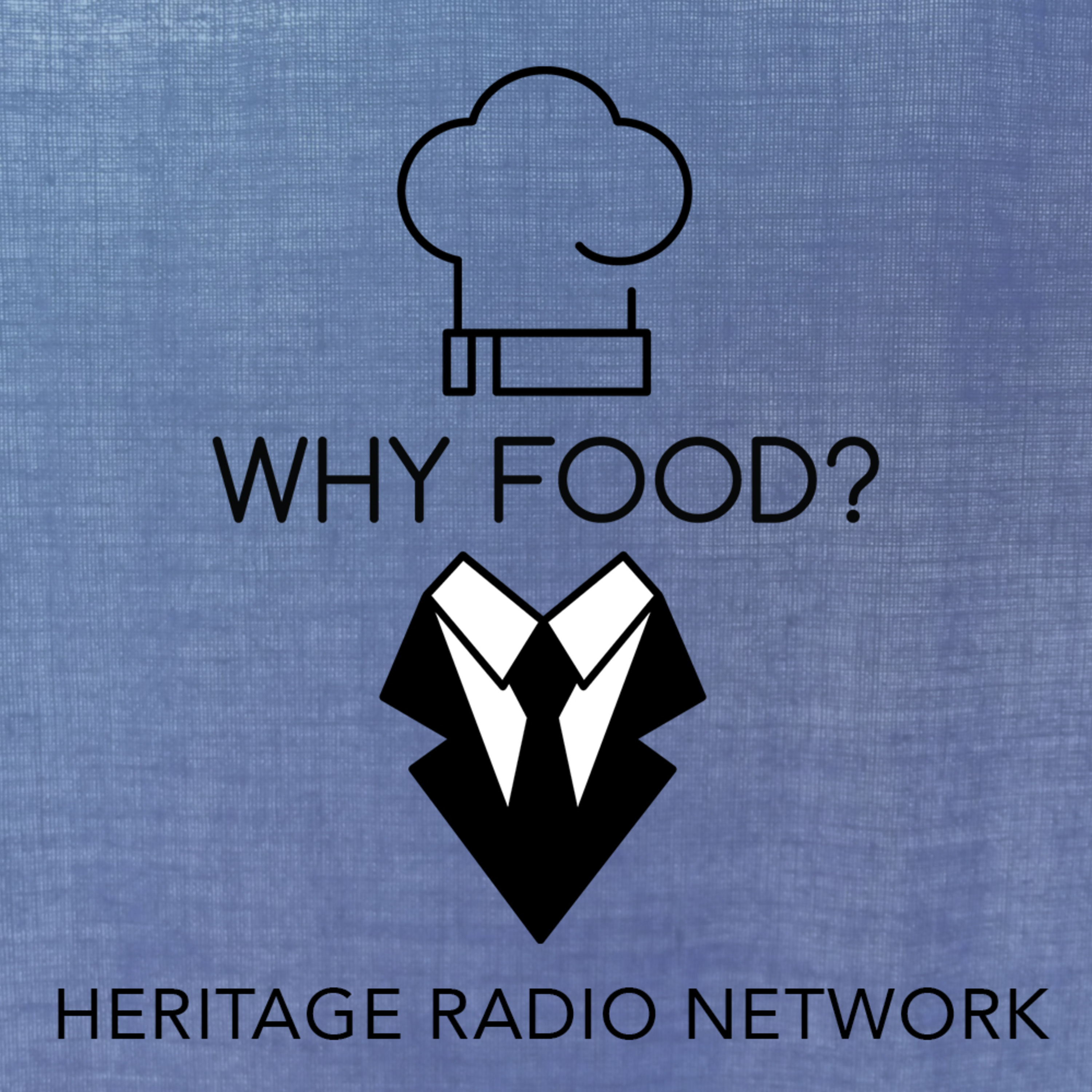 Why Food? | Podcast Series | Heritage Radio Network
