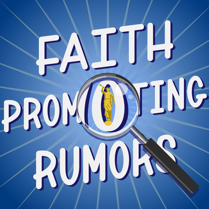 Faith Promoting Rumors - Exploring Latter-day Saint Myths and Culture