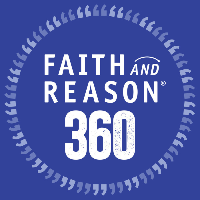 Faith And Reason 360