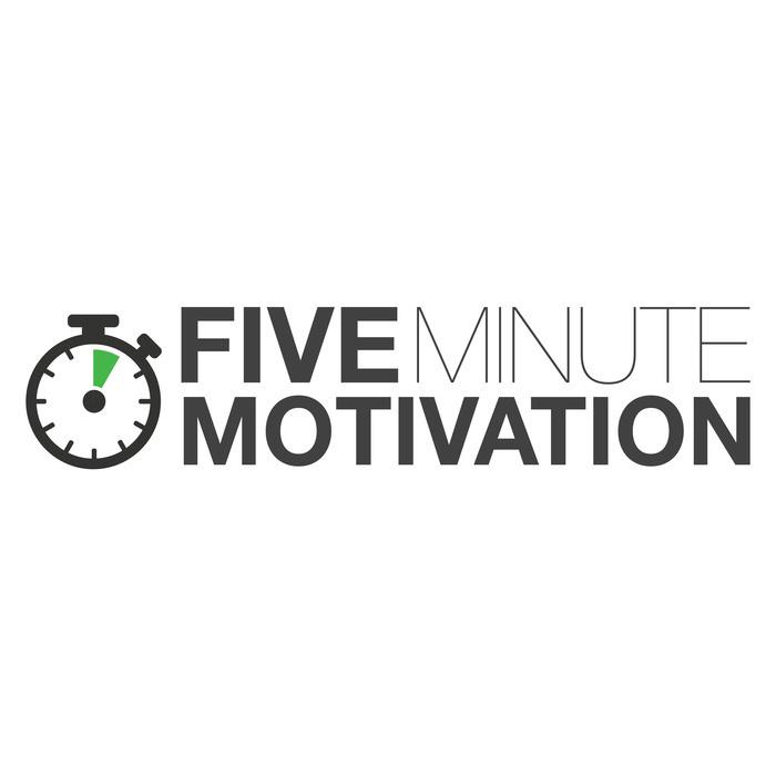 Five Minute Motivation
