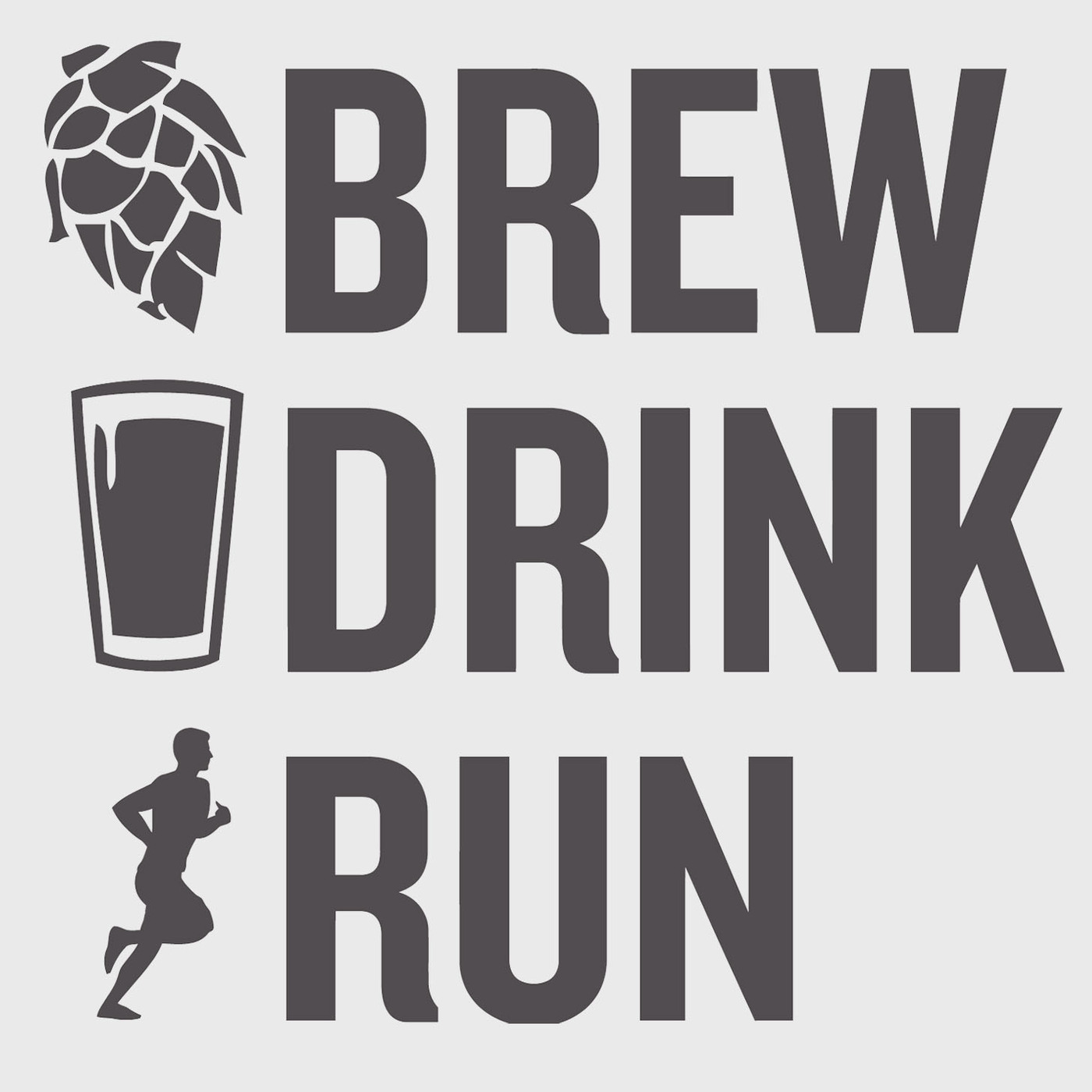 Brew / Drink / Run - The Craft Beer and Home Brewing Podcast for Runners | Exercise, Beer and Homebrew Chat