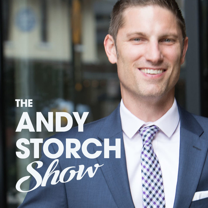 The Andy Storch Show | Starve Your Fears, Follow Your Dreams, Achieve Your True Potential - Conversations about Personal Development, Business, Sales, Life and More