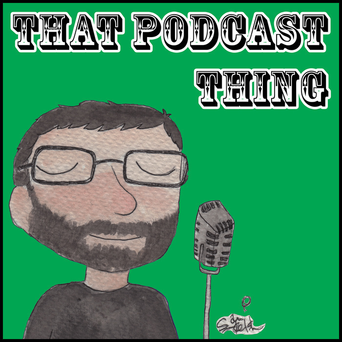 That Podcast Thing