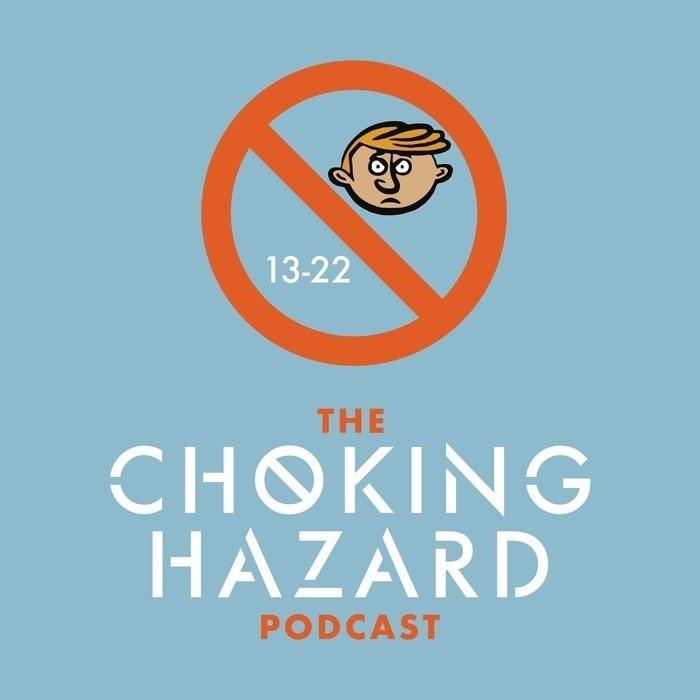 The Choking Hazard Podcast