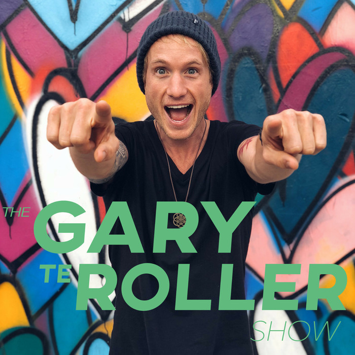 The Gary te Roller Show: CONVERSATIONS WITH CHANGE-MAKERS | EMPOWERMENT + COMPASSION