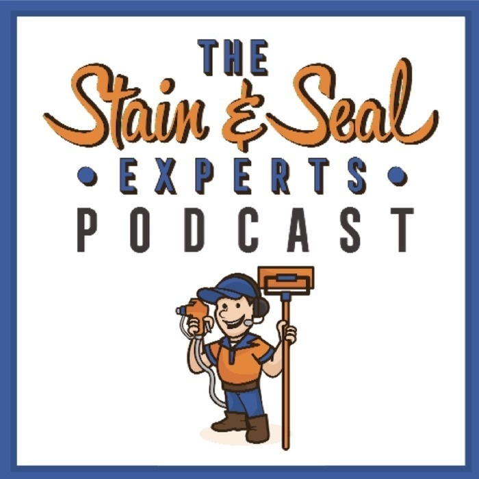 The Stain & Seal Expert's Podcast