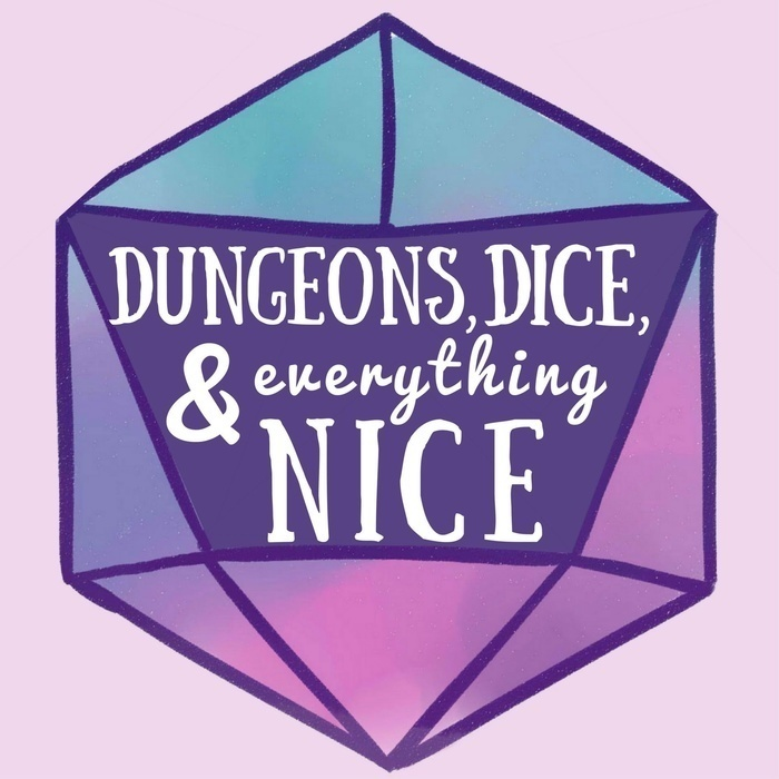 Dungeons, Dice & Everything Nice | All Episodes