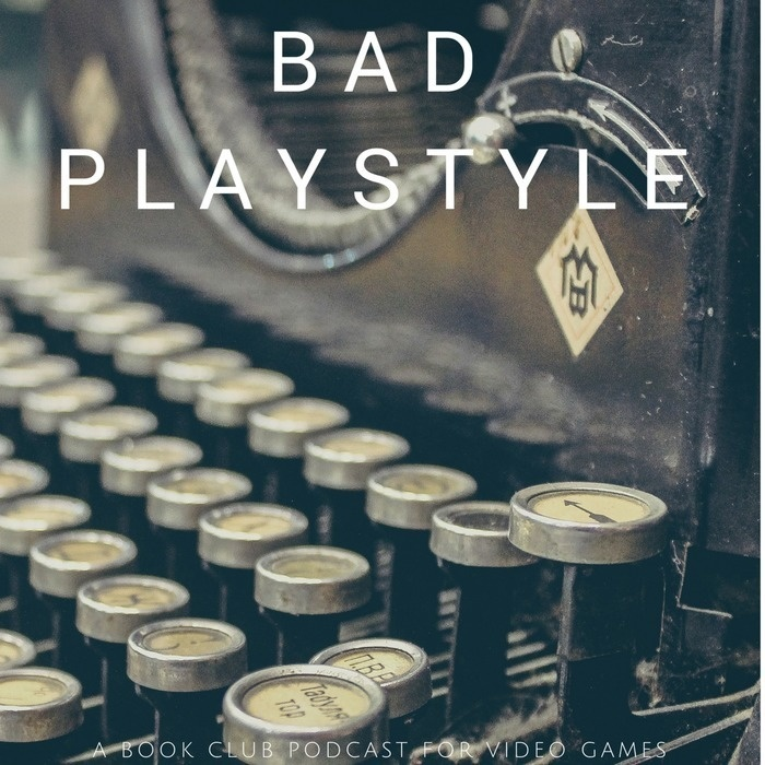 Bad Playstyle: A video game book club