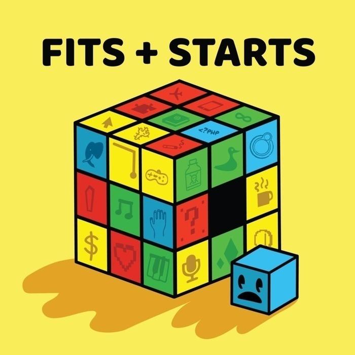 Fits + Starts