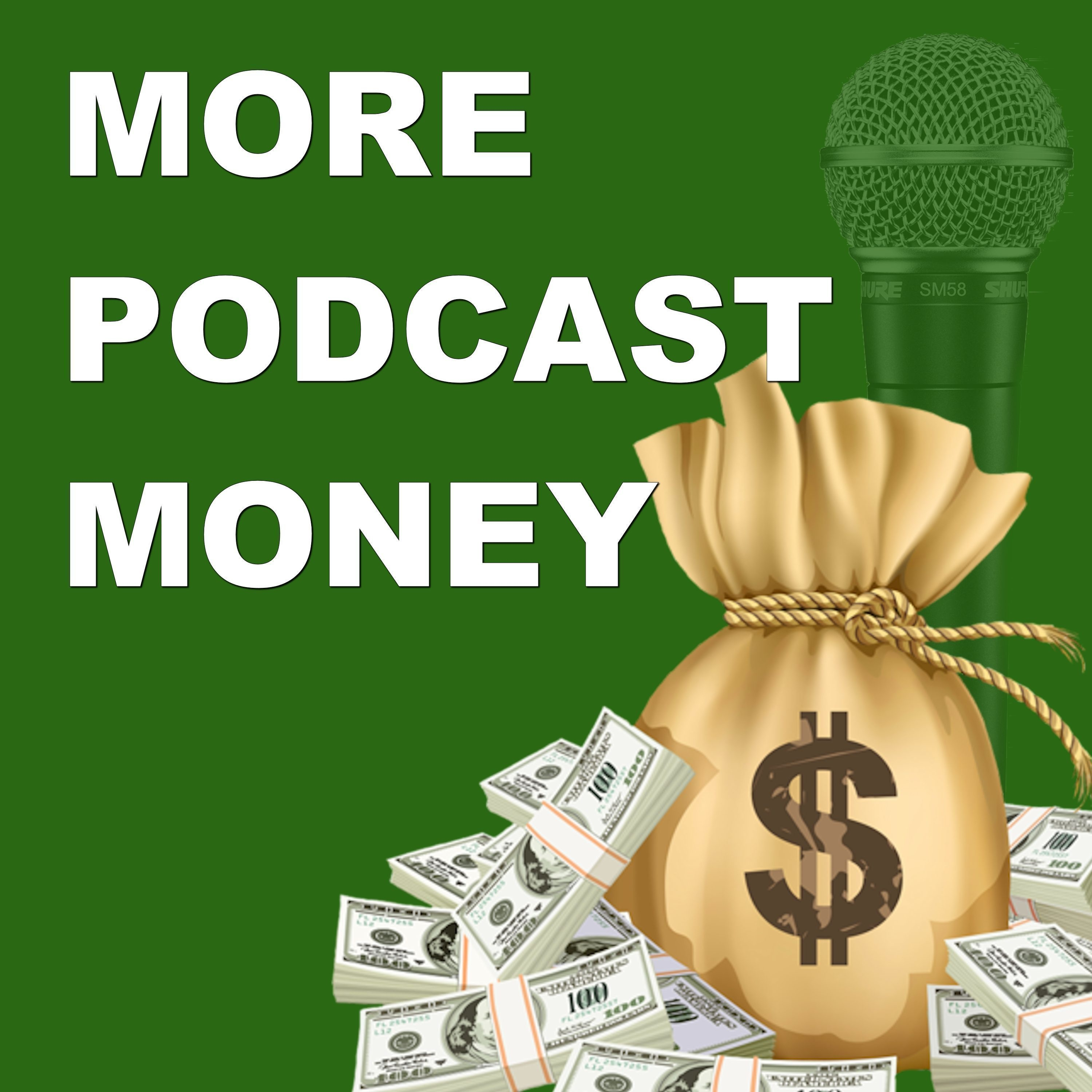More Podcast Money