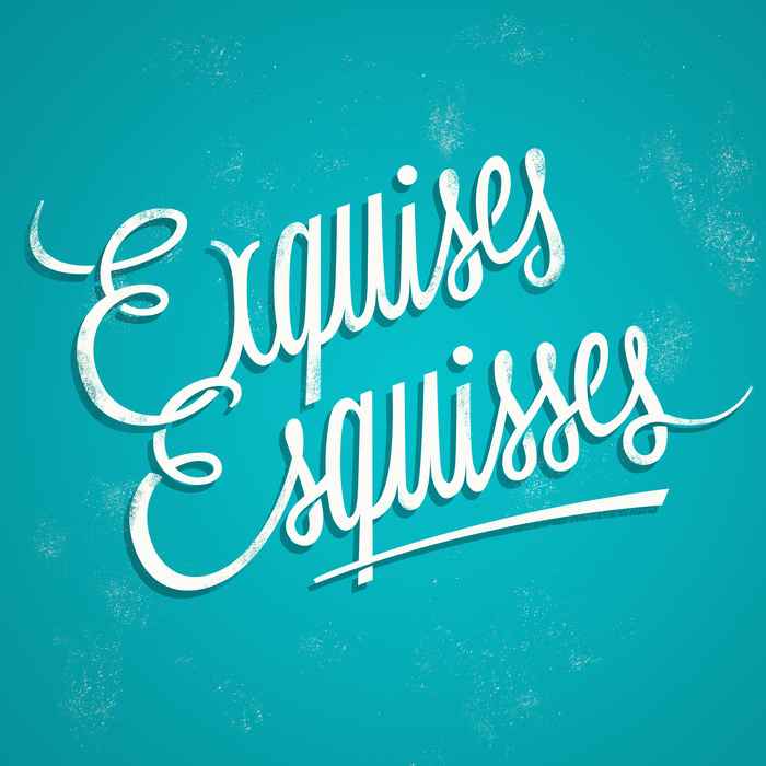 Exquises Esquisses