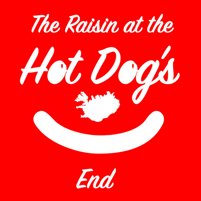 The Raisin at the Hot Dog's End