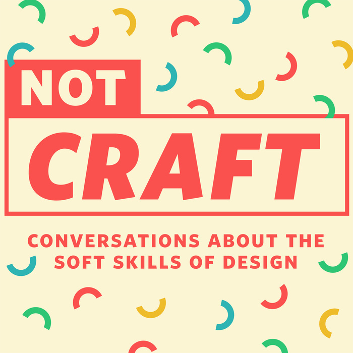 Not Craft Podcast