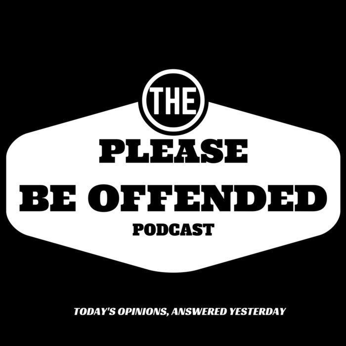 Please Be Offended Podcast
