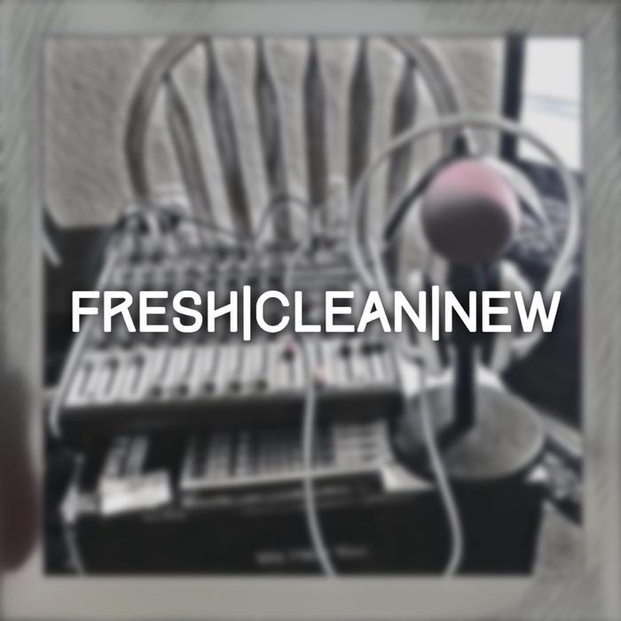 FRESH CLEAN NEW