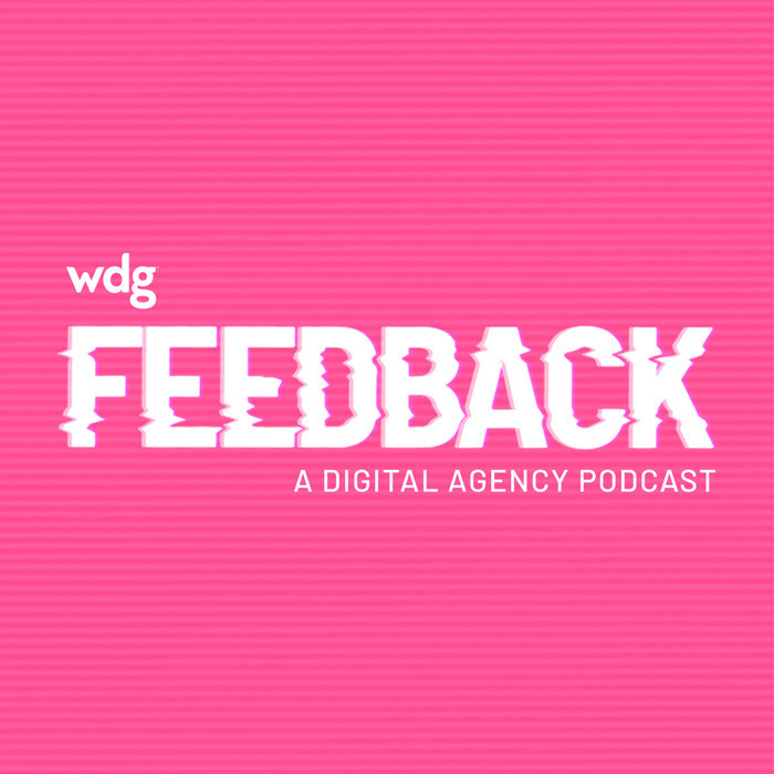 WDG Presents: The Feedback