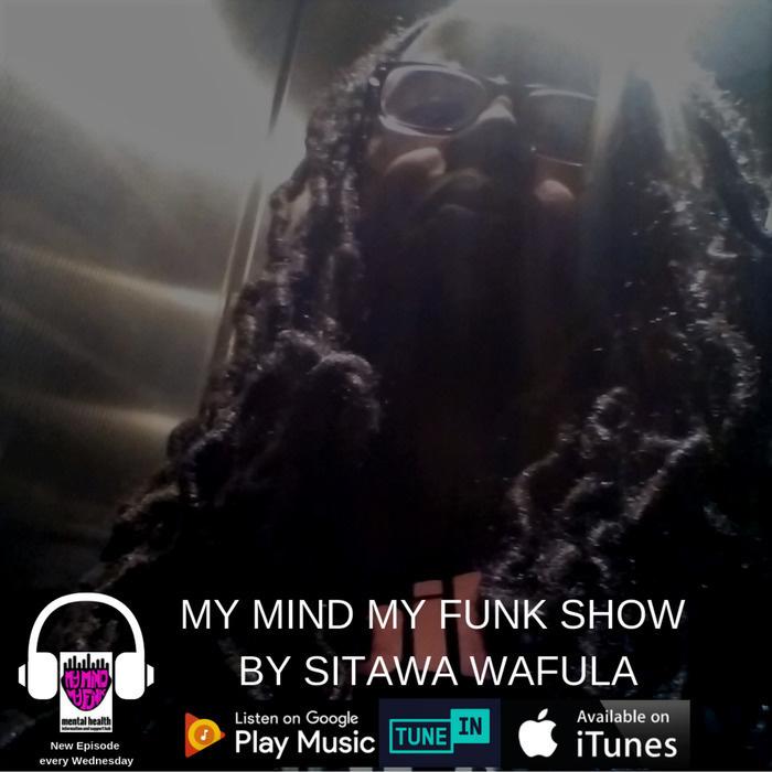 My Mind My Funk Show By Sitawa Wafula