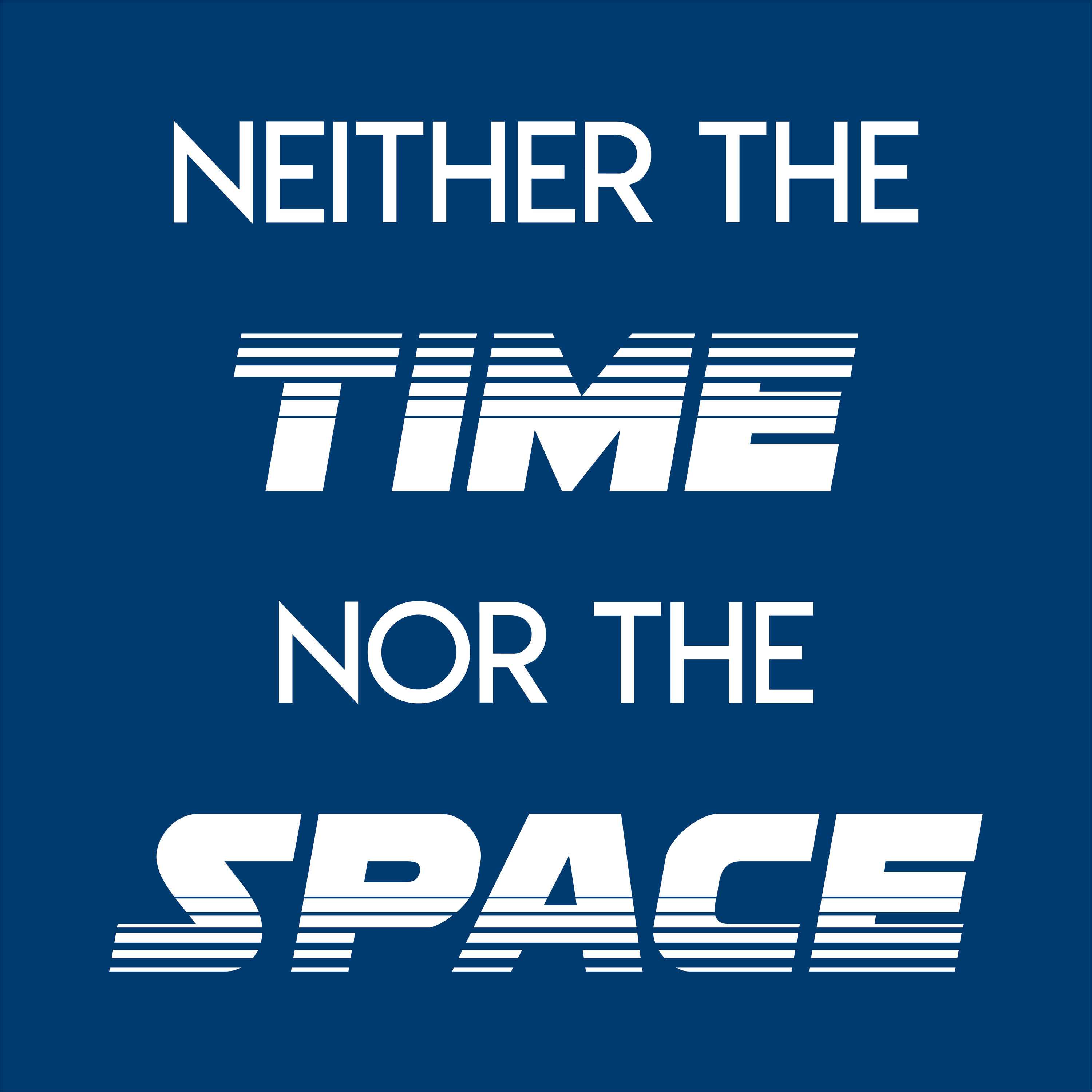 Neither The Time Nor The Space