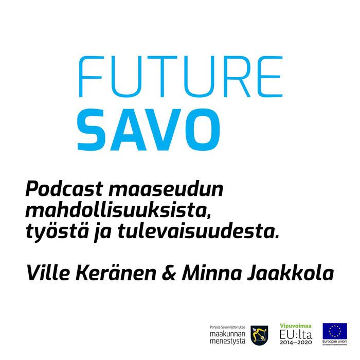 Future Savo Podcast - Ville Keränen