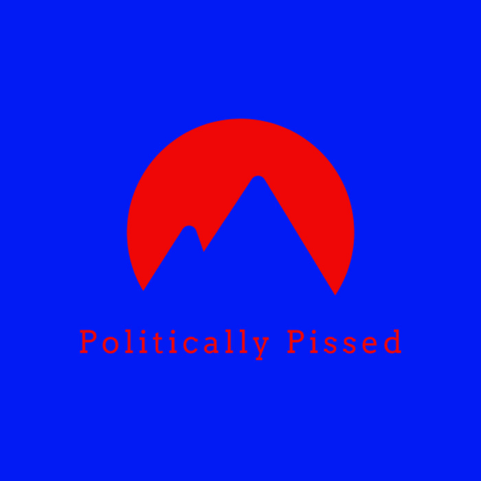 Politically Pissed