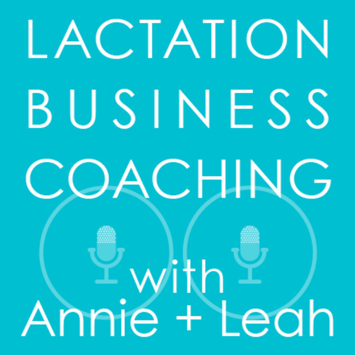 Lactation Business Coaching with Annie and Leah