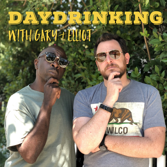 Daydrinking with Gary & Elliot